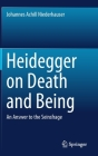 Heidegger on Death and Being: An Answer to the Seinsfrage Cover Image