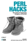Perl Hacks: Tips & Tools for Programming, Debugging, and Surviving Cover Image