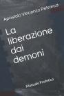 La liberazione dai demoni: Manuale Profetico Volume 6 Cover Image