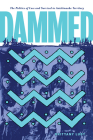 Dammed: The Politics of Loss and Survival in Anishinaabe Territory (Critical Studies in Native History #21) Cover Image