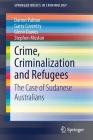 Crime, Criminalization and Refugees: The Case of Sudanese Australians (Springerbriefs in Criminology) Cover Image