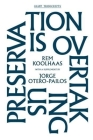 Preservation Is Overtaking Us (Gsapp Transcripts #1) Cover Image