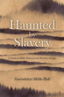 Haunted by Slavery: A Memoir of a Southern White Woman in the Freedom Struggle Cover Image