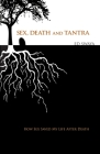 Sex, Death, and Tantra: How Sex Changed My Life After Death Cover Image