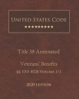 United States Code Annotated Title 38 Veterans' Benefits 2020 Edition §§3701 - 8528 Volume 3/3 Cover Image