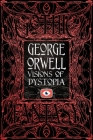 George Orwell Visions of Dystopia (Gothic Fantasy) Cover Image