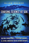 Chasing Science at Sea: Racing Hurricanes, Stalking Sharks, and Living Undersea with Ocean Experts Cover Image