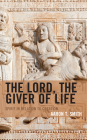 The Lord, the Giver of Life: Spirit in Relation to Creation Cover Image
