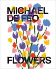Michael De Feo: Flowers Cover Image