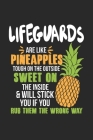 Lifeguards Are Like Pineapples. Tough On The Outside Sweet On The Inside: Rettungsschwimmer Ananas Notizbuch / Tagebuch / Heft mit Punkteraster Seiten Cover Image