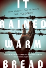 It Rained Warm Bread: Moishe Moskowitz's Story of Surviving the Holocaust Cover Image