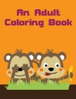 An Adult Coloring Book: An Adorable Coloring Christmas Book with Cute Animals, Playful Kids, Best for Children Cover Image