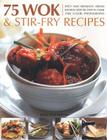 75 Wok & Stir-Fry Recipes Cover Image