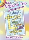 My Airplane Trip Activity Book (Dover Little Activity Books) Cover Image