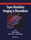 Super-Resolution Imaging in Biomedicine Cover Image