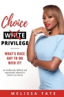 Choice Privilege: What's Race Got To Do With It? Cover Image