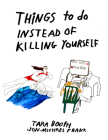 Things to Do Instead of Killing Yourself Cover Image