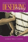 Deserving Mercy: Careless decisions. Harsh consequences. Cover Image