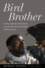 Bird Brother: A Falconer's Journey and the Healing Power of Wildlife Cover Image