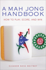 Mah Jong Handbook: How to Play, Score, and Win Cover Image