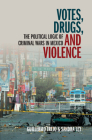 Votes, Drugs, and Violence: The Political Logic of Criminal Wars in Mexico (Cambridge Studies in Comparative Politics) Cover Image