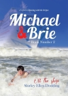 Michael and Brie (off the Ship) Book Number 2: A Sequel to Dancing With the Stripes Cover Image