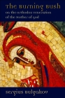 The Burning Bush: On the Orthodox Veneration of the Mother of God Cover Image