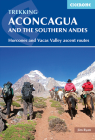 Trekking Aconcagua and the Southern Andes: Horcones and Vacas Valley Ascent Routes Cover Image