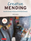 Creative Mending: Beautiful Darning, Patching and Stitching Techniques (Over 300 Color Photos) Cover Image