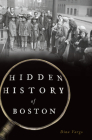 Hidden History of Boston Cover Image