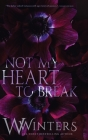 Not My Heart to Break Cover Image