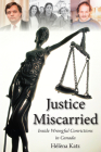 Justice Miscarried: Inside Wrongful Convictions in Canada Cover Image