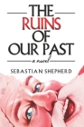 The Ruins of Our Past Cover Image