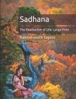 Sadhana: The Realisation of Life: Large Print Cover Image