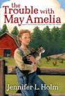The Trouble with May Amelia Cover Image