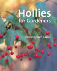 Hollies for Gardeners Cover Image