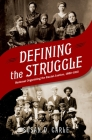 Defining the Struggle: National Organizing for Racial Justice, 1880-1915 Cover Image