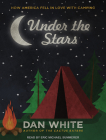 Under the Stars: How America Fell in Love with Camping Cover Image