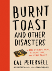 Burnt Toast and Other Disasters: A Book of Heroic Hacks, Fabulous Fixes, and Secret Sauces Cover Image