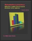Estadística práctica: Aplicación y análisis para la toma de decisiones en las empresas Cover Image