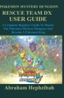 Pokémon Mystery Dungeon: RESCUE TEAM DX USER GUIDE: A complete Beginner Guide To Master The Pokemon Mystery And Become A Pokémon King Cover Image