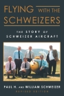 Flying with the Schweizers: The Story of Schweizer Aircraft Cover Image