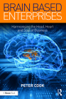 Brain Based Enterprises: Harmonising the Head, Heart and Soul of Business Cover Image