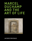 Marcel Duchamp and the Art of Life Cover Image