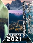 Colorful, Mystical and Mysterious Mountains Calendar 2021: 18 Months October 2020 through March 2022 Cover Image