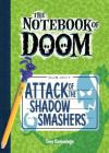 Attack of the Shadow Smashers: #3 (Notebook of Doom) Cover Image