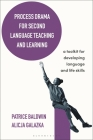 Process Drama for Second Language Teaching and Learning: A Toolkit for Developing Language and Life Skills Cover Image