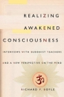 Realizing Awakened Consciousness: Interviews with Buddhist Teachers and a Aew Perspective on the Mind Cover Image