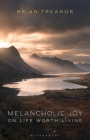 Melancholic Joy: On Life Worth Living Cover Image
