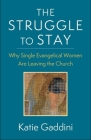 The Struggle to Stay: Why Single Evangelical Women Are Leaving the Church Cover Image